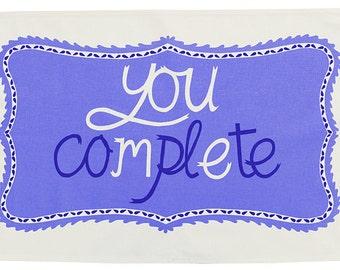 You Complete Me Blue & Navy Screenprinted Teatowel