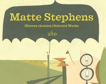 Matte Stephens - Selected Works A book of art -Unsigned copy.