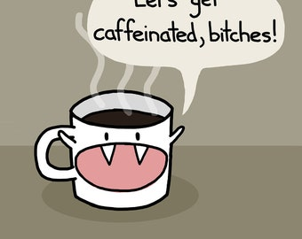Let's Get Caffeinated Art Print