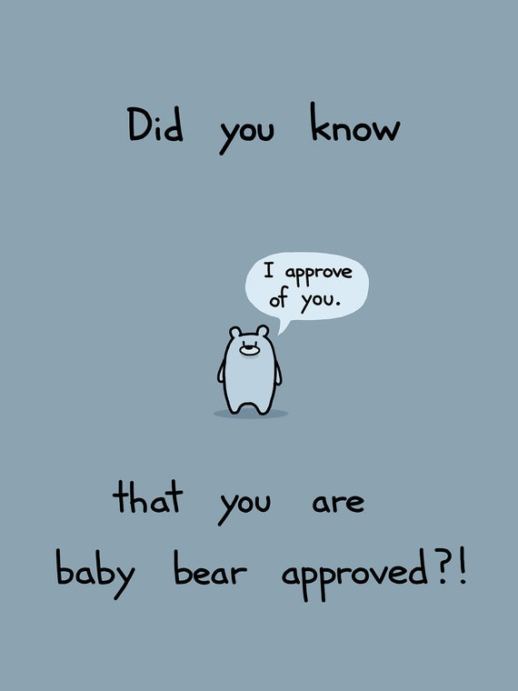 You Are Baby Bear Approved Art Print