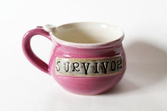 Survivor Mug Pink Handmade Mug  Ready to Ship