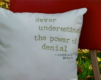American Beauty - Never Underestimate A Quote Pillow 12 in x 12 in