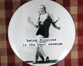 Funny Fabulous Flapper magnet. Being fabulous is the best revenge. 3 inch mylar