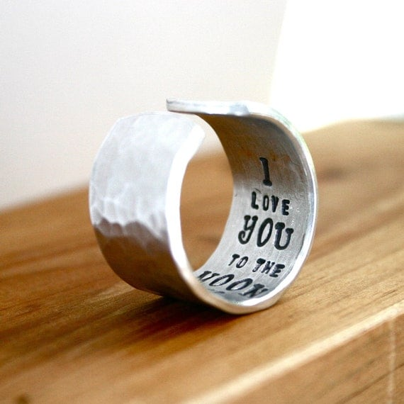 I Love you To The Moon and Back Ring, WIDE Silver hammered and hand stamped custom ring, personalized ring
