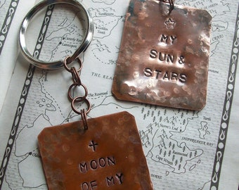 Old world Thrones style ~ KeyChain Hand Hammered copper set of two ~ moon of my life ~ my sun and stars ~ metal stamped