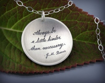 Always Be A Little Kinder - Etched Silver Necklace - inspirational quote