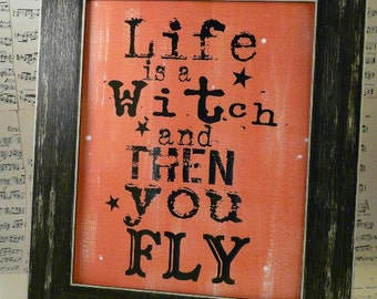 Halloween Life is a witch sign digital PDF -  uprint words fly vintage style paper old