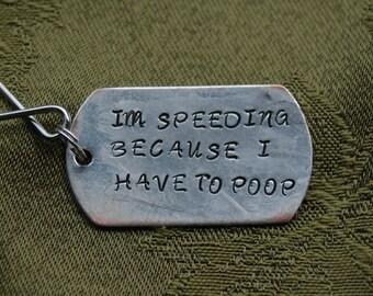 im speeding because i have to poop key ring