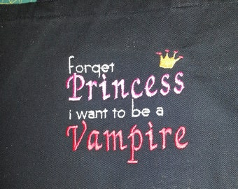 Forget Princess I want to be a Vampire Tote in Black or White Cotton Canvas Book Bag Washable Teen Tween Girl Gift Embroidered