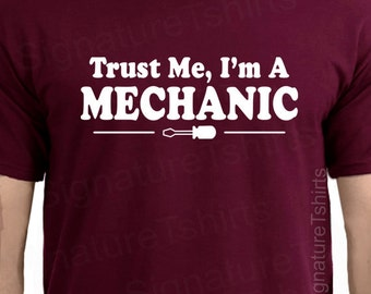 Trust Me I'm A Mechanic Mens Womens T-shirt shirt tshirt gift Tee More Colors S - 2XL