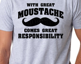 Funny Mustache T-shirt TShirt With Great Moustache Great Responsibility T-Shirt shirt Gifts for Dad T-Shirt Tee Shirt Mens Christmas gift