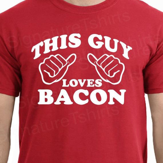 This Guy Loves Bacon Mens T-shirt tshirt Christmas gift shirt husband gift funny bacon tee shirt womens ladies daddy dad gift tshirt S - 2XL