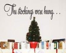 "The stockings were hung. . . Christmas vinyl lettering 3"" x 24"" size"