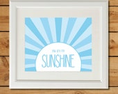 You Are My Sunshine - Printable Nursery Wall Art - Sky Blue