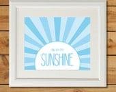 You Are My Sunshine - Printable Nursery Wall Art - Sky Blue