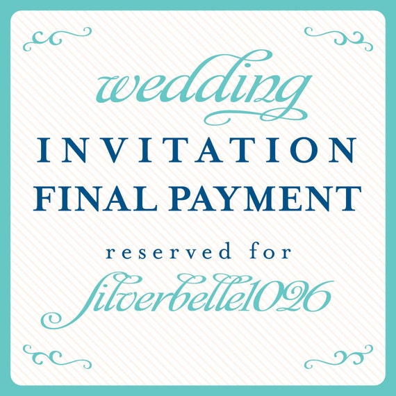 Wedding Invitation Final Payment Reserved for: Silverbelle1026