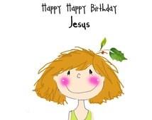 Happy happy birthday, Jesus Christmas notecards whimsical girl original art custom notecards holly berries Merry Christmas Cards