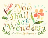 You Shall See Wonders art print | Inspirational Wall Art | Shakespeare Quote | Watercolor Lettering | Floral | Katie Daisy | 8x10