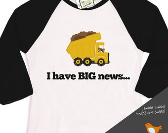 Big brother to be big news dump truck pregnancy announcement raglan Tshirt