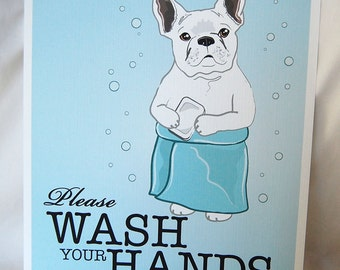 Wash Your Hands White Frenchie - 8x10 Eco-friendly Print