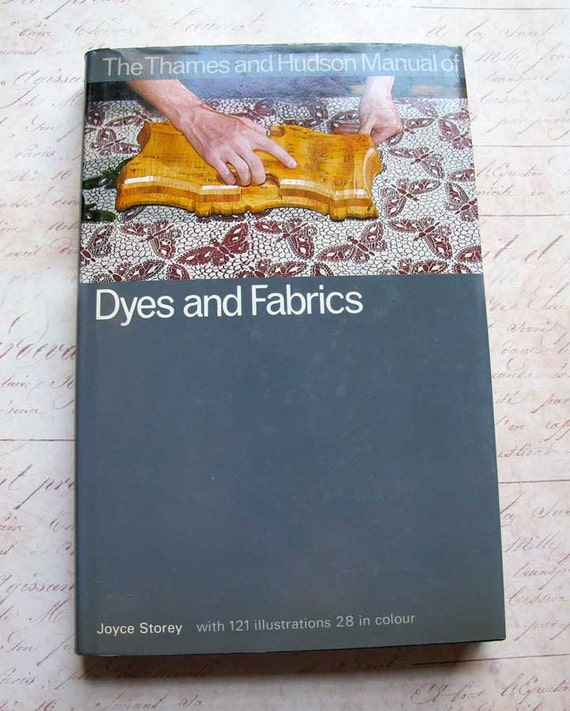 Thames and Hudson Manual of Dyes and Fabrics by Joyce Storey