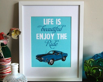 Classic Ford Mustang Art Poster, Life is beautiful enjoy the ride, Inspirational Print, Art Print 8 x 10 size
