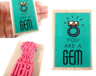 YOU Are a GEM - rubber stamp