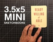 Ready Willing & Able 3.5x5 mini sketchbook