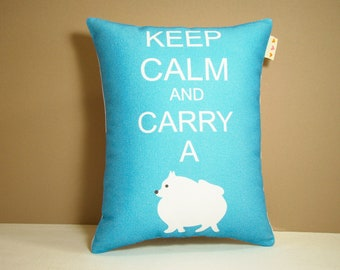 Pomeranian Dog Pillow - Keep Calm and Carry a Pomeranian in Rich Aqua Blue