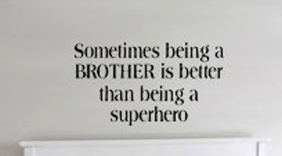 Sometimes being a BROTHER is better than being a superhero Vinyl Decal