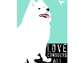Samoyed Husky Print Wall Decor Art Print Poster Love Conquers All 2 sizes available