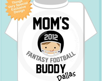 Fantasy Football Shirt, Personalized Fantasy Football Shirt, Mom's Fantasy Football Buddy Shirt or Onesie with childs name (08072012c)