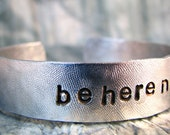 Hand Stamped Bracelet, Personalized Jewelry, Be Here Now