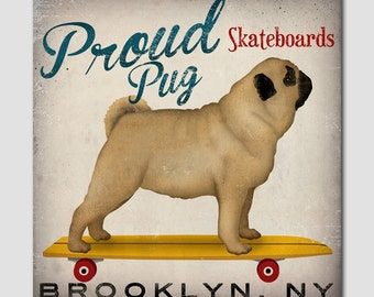 Proud Pug Dog Longboards Skateboard  - Gallery Wrapped Canvas Wall Art  Signed