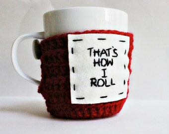 Funny coffee mug cozy tea cup cosy How I Roll red black white crochet handmade cover