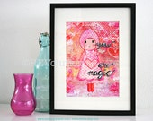 "Mixed Media 8,5 x 11 Art Print of original canvas Girl ""You are magic"", lovely home decor"