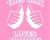 This GIRL LOVES MOMMY onesie bodysuit baby t shirt Funny hip humor cool pink