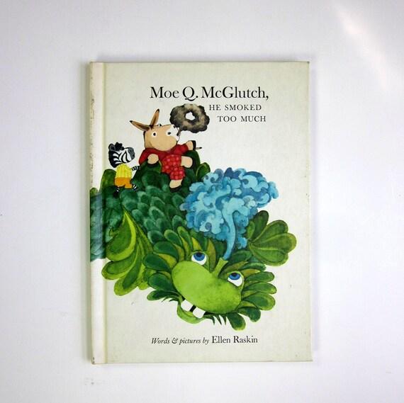 Moe Q. McGlutch, He Smoked Too Much by Ellen Raskin 1973