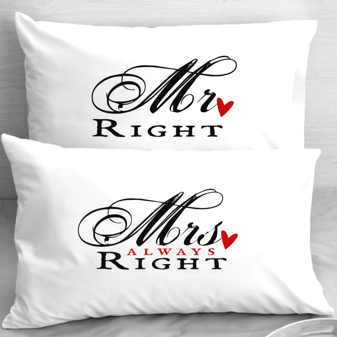 Mr Right Mrs Always Right Anniversary Pillowcases Newlyweds