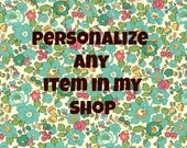 Personalize any Item in My Shop