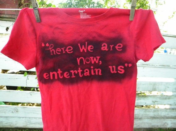 Nirvana Song Lyrics Quote Here We Are Now Entertain Us Grunge Music Band Hot Pink Womens T Shirt  Top Small Medium