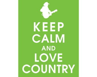 Keep Calm and Love Country, 5x7 Print - (Featured in Grass Green) Buy 3 get One Free