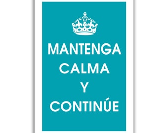 Keep Calm and Carry On (Spanish) 13x19 Print (Featured in Oceanic Blue) Vintage Inspired Print