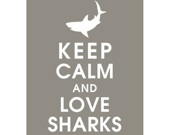 Keep Calm and LOVE SHARKS (B) - Art Print (Featured in Gravel) Keep Calm Art Prints and Posters