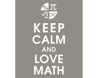 Keep Calm and LOVE MATH (B) - Art Print (Featured in Gravel) Keep Calm Art Prints and Posters