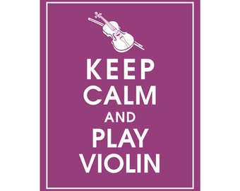 Keep Calm and PLAY VIOLIN - Art Print (Featured in Plum) Keep Calm Art Prints and Posters