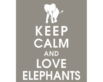 Keep Calm and LOVE ELEPHANTS (B) - Art Print (Featured in Gravel) Keep Calm Art Prints and Posters