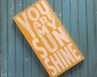 You Are My Sunshine Sign Typography Word Art in Golden Yellow or Straw Heavily Distressed Medium Size