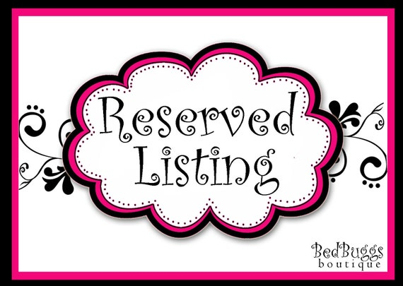 Reserved Listing With Rush Service