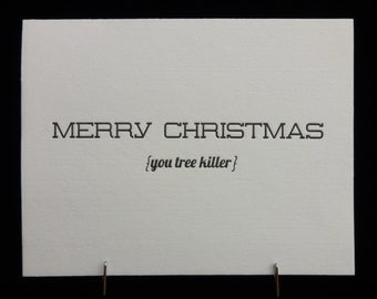Letterpress Christmas Card  Tree Killer